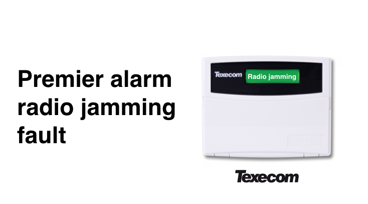 Texecom Premier Radio Jamming fault