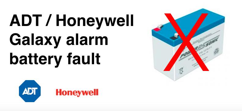 ADT Honeywell Galaxy alarm battery problem (BattFail / +BAT MIS)