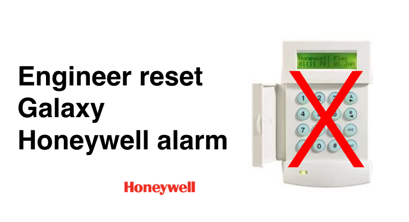 Engineer reset required – ADT Honeywell Galaxy alarm problem