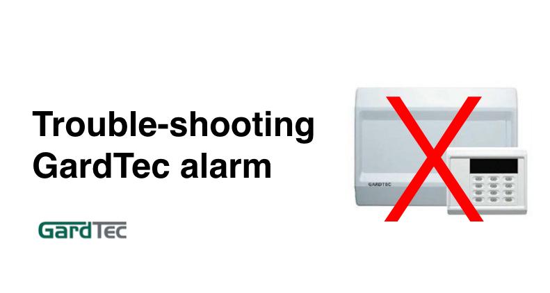 Gardtec alarm problems: how to troubleshoot Gardtec alarm faults