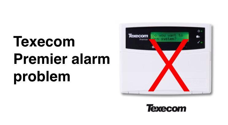 Texecom Premier alarm troubleshooting