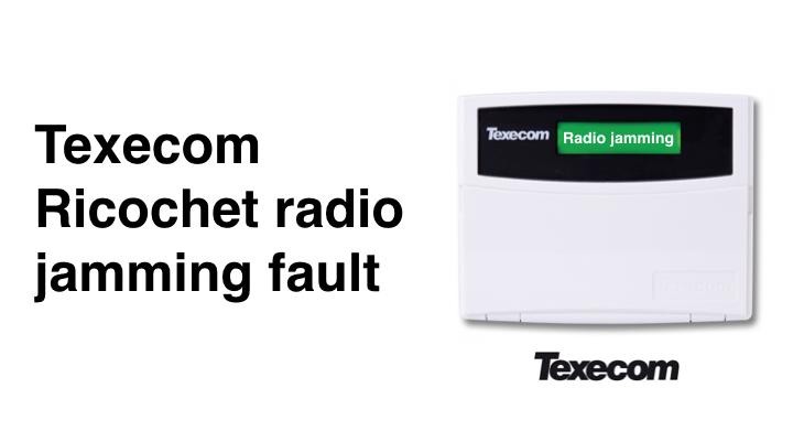 How to fix Texecom Ricochet alarm radio jamming problems