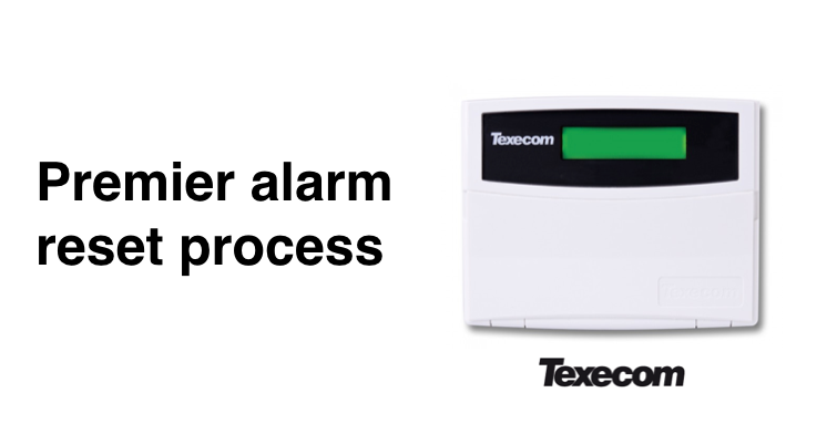 How to reset Texecom Premier alarm after power cut