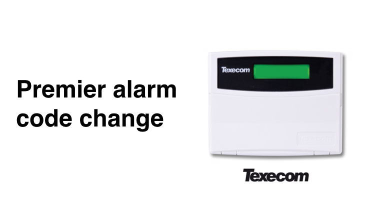 How to change Texecom Premier alarm code