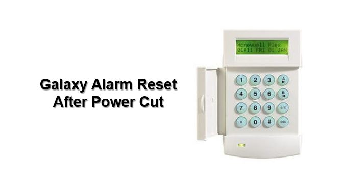 How to reset Honeywell Galaxy alarm after power cut