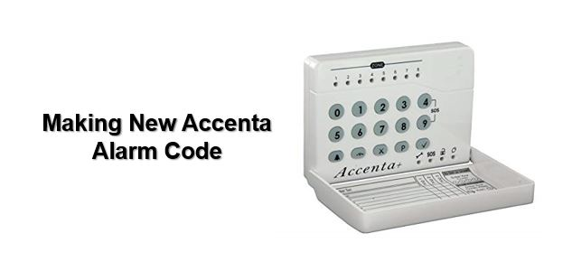 Don't know Accenta alarm code, how to make new alarm code