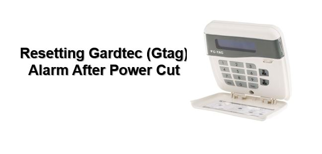 How to reset Gardtec alarm after power cut