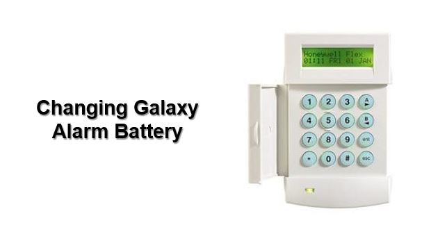 How to change Honeywell Galaxy alarm battery