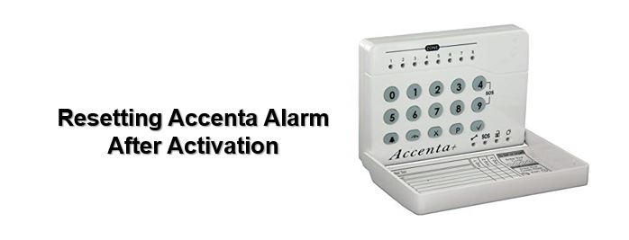 How to reset Accenta alarm after activation