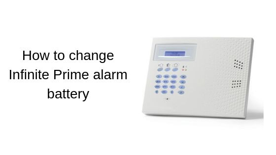 How to change Infinite Prime alarm battery