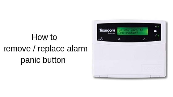 How to remove / replace alarm panic button