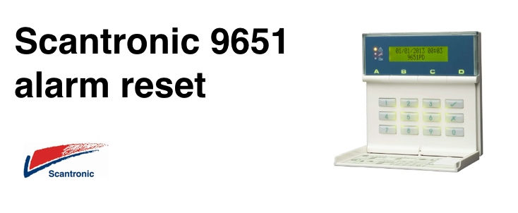 How to reset Scantronic 9651 alarm after activation